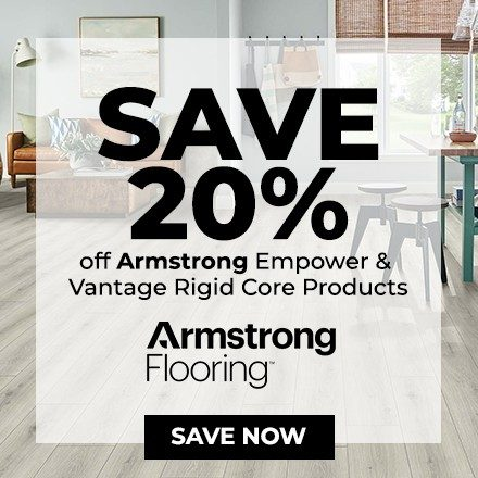 Save 20% off Armstrong Empower & Vantage Rigid Core Products - Save Now